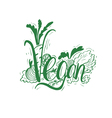 Hand drawn vintage quote Vegan Hand-lettering vector image