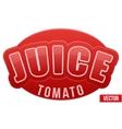 Label for tomato juice Bright premium design vector image