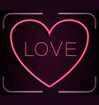 neon red heart with inscription love on a pink vector image