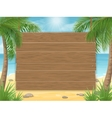 wooden sign on tropical beach with palm tree vector image