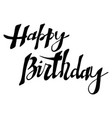 happy birthday card lettering vector image