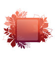 autumn leaf poster red leaves of maple chestnut vector image