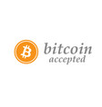 bitcoin accepted sign vector image