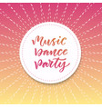 music dance party inspirational quote in modern vector image