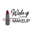 wake up and makeup poster woman feminine vector image