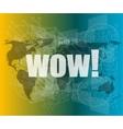 wow word on digital screen global communication vector image