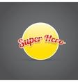 super hero label or sign vector image
