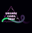 dreams come true glitched text in triangle frame vector image