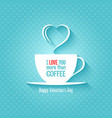 valentines day coffee cup design background vector image