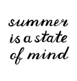 Summer is a state of mind lettering vector image