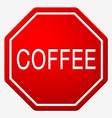 street sign stop with text coffee vector image