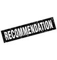 square grunge black recommendation stamp vector image
