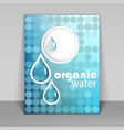 Organic water flyer vector image