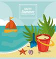 happy summer holidays poster sand bucket starfish vector image