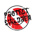 protect children rubber stamp vector image