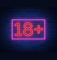 eighteen plus age limit sign in neon style only vector image