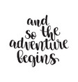 inspirational quote and so the adventure begins vector image