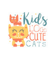 kids logo cute cats baby shop label fashion vector image