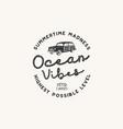 vintage hand drawn label design ocean vibes sign vector image