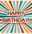 vintage happy birthday background with bright vector image