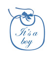 Baby bib blue with text it is a boy vector image