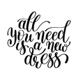 All You Need is a New Dress Word in vector image