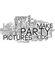 Ten easy steps to great kids party pictures text vector image