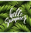 Summer background with palm leaves and hand vector image