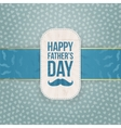 Happy Fathers Day realistic Card Template vector image