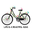 Life is a beautiful ride vintage bicycle vector image vector image