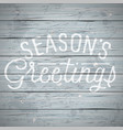slogan wood color season greetings vector image vector image