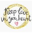 Valentines Day Card lettering keep love in you vector image