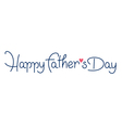 happy fathers day hand lettering handmade calligra vector image