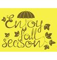 Enjoy fall season vector image