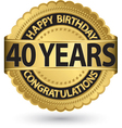 Happy birthday 40 years gold label vector image