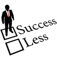 Business person get Success not Less vector image vector image