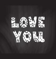 love you chalk vector image