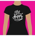 Woman Shirt Template with Are You Happy Texts vector image