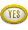 Yes button isolated vector image