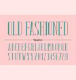 old fashioned trendy retro type style alphabet vector image