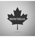 Canadian maple leaf with city name Montreal flat vector image