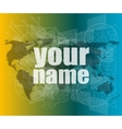 your name word on digital screen social concept vector image vector image