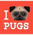 I love pugs Cute fashion Hipster pug dog pet vector image vector image