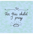 The biblical background For this child I pray vector image