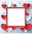 Valentine square frame with 3d hearts vector image