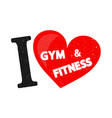i love the gym and fitness inscription vector image vector image