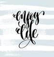 enjoy life - hand lettering inscription on blue vector image