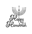 happy hanukkah hand lettering menorah with the vector image