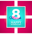 march 8 happy womens day greeting card vector image