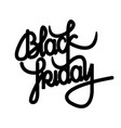 black friday lettering black friday calligraphy vector image